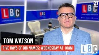 Tom Watson: Deputy Labour Leader Live On LBC