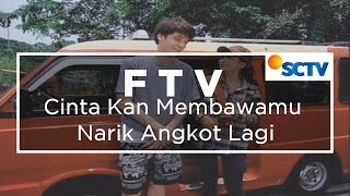 FTV SCTV - Cinta Kan Membawamu Narik Angkot Lagi