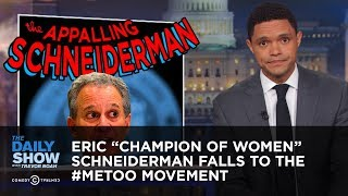 "Eric ""Champion of Women"" Schneiderman Falls to the Me Too Movement 