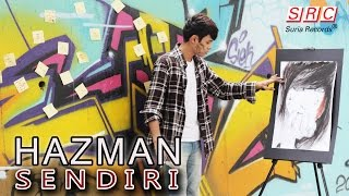 Hazman - Sendiri(Official Music Video)