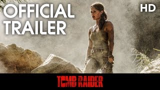 Tomb Raider | Official Trailer 1 | 2018 [HD]