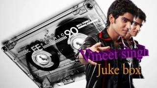 vineet+singh+top+hits%7C+juke+box%7C+hindi+songs