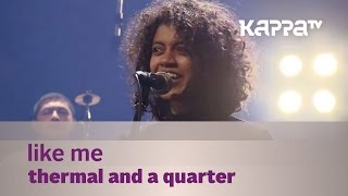 Like Me - Thermal And A Quarter - Music Mojo Season 3 - KappaTV