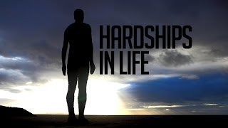 Hardships in Life - Powerful Reminder