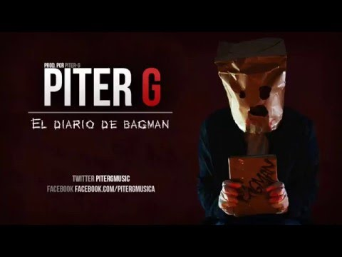 Piter-G - El diario de Bagman (Con Letra y Descarga)