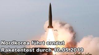 Nordkorea führt erneut Raketentest durch 10.05.2019