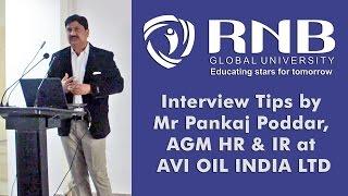 Interview Tips by Mr Pankaj Poddar, AGM HR & IR, AVI OIL INDIA LTD at RNBGU