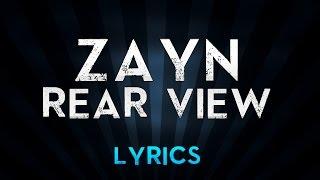 ZAYN - rEaR vIeW (Lyrics)