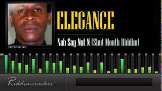 Elegance - Nah Say Nut N (Shut Mouth Riddim) [Soca 2014]