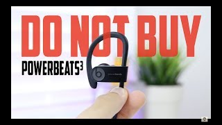 Why You SHOULD NOT BUY the PowerBeats 3