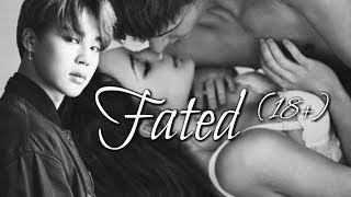 [BTS/Jimin FF] Fated Ep.1 (18+)