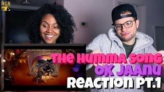 The Humma Song - Ok Jaanu Reaction Pt.1