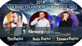 Pava.D Raimond.D & Daniel Dinescu - Voi Binecuvanta 2018