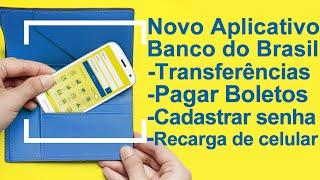 Como usar o novo aplicativo do Banco do Brasil para Android