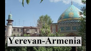 Armenia/Yerevan (Walking Tour-Blue Mosque) Part 8