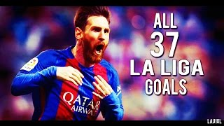 Lionel Messi - Pichichi ● All 37 La Liga Goals ● 2016-2017 ● With Commentary | HD