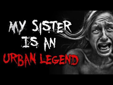Xxx Mp4 My Sister Is An Urban Legend Creepypasta 3gp Sex