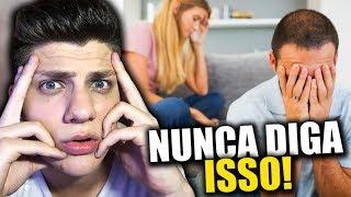 FRASES QUE VOCÊ NUNCA DEVE DIZER PARA OS GAROTOS! ~ SETE