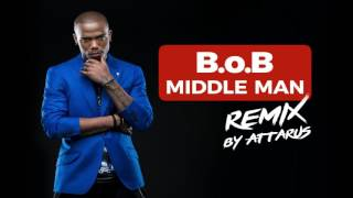 B.o.B - Middle Man (Remix By Attarus)