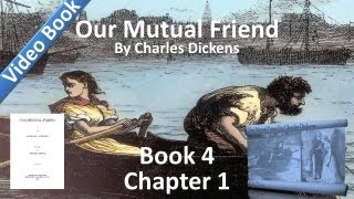 Book 4, Chapter 01 - Our Mutual Friend by Charles Dickens - Setting Traps