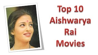 Top 10 Best Aishwarya Rai Movies List