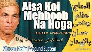 Aisa Koi Mehboob Na Hoga (Naat)by Azam Chishti