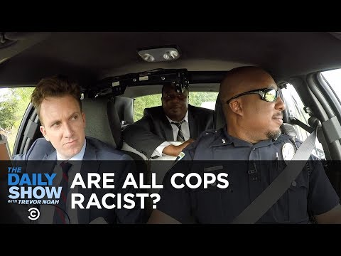 Are All Cops Racist The Daily Show