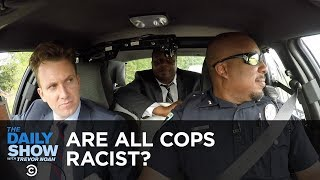 Are All Cops Racist?: The Daily Show