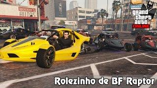 GTA V Online   ROLEZINHO GTA V Online: ROLEZINHO INSANO DE BF RAPTOR