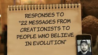 """Responses to """"22 Messages From Creationists To People Who Believe in Evolution"""""""