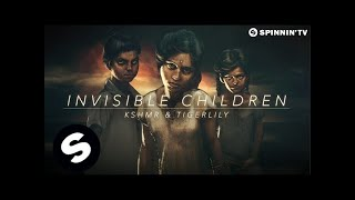 KSHMR & Tigerlily - Invisible Children