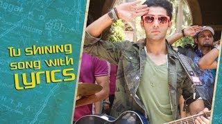 Tu Shining (Lyrical Song)   Lekar Hum Deewana Dil   Armaan Jain & Deeksha Seth