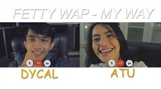 Fetty Wap - My Way [ATU .ft DYCAL] COVER