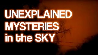 Unexplained Mysteries in the Sky