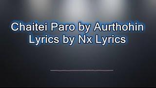 Chaite Paro by Aurthohin Lyrical Video by Nx Lyrics