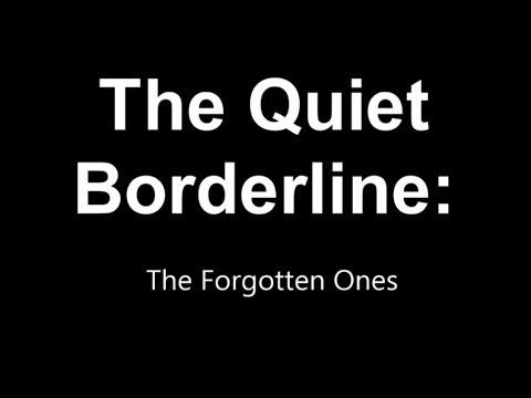 The Quiet Borderline   The Forgotten Ones (Improved)