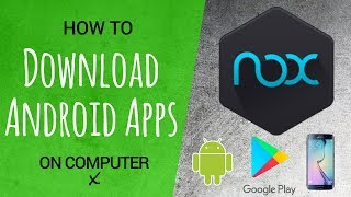 DOWNLOAD ANDROID APPS on COMPUTER! [USING NOX: Virtual Tablet!]