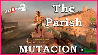 Left 4 Dead 2 Mutación: El Ultimo Hombre Sobre La Tierra - The Parish NO DAMAGE SPEED RUN