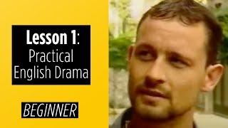 Beginner Levels - Lesson 1 - Practical English Drama