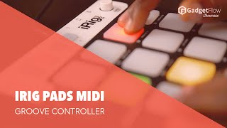 iRig Pads MIDI Groove Controller: More Control Over Your Music - #GadgetFlow Showcase