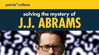 Solving the Mystery of J.J. Abrams