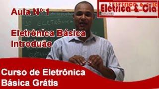 Curso de Eletrônica Básica Gratis para Iniciantes - Introdução #1