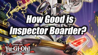 Yu-Gi-Oh! How Good is Inspector Boarder?