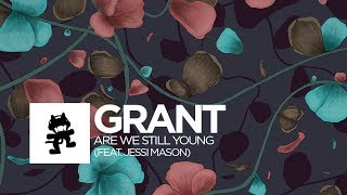 Grant - Are We Still Young (feat. Jessi Mason) [Monstercat Lyric Video]
