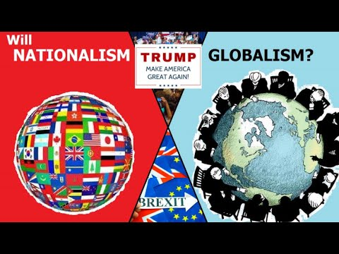 Will Nationalism Trump Globalism?
