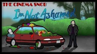 The Cinema Snob: I'M NOT ASHAMED