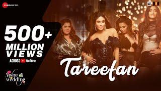 pc mobile Download Tareefan | Veere Di Wedding | QARAN  Ft. Badshah | Kareena Kapoor Khan, Sonam Kapoor, Swara & Shikha