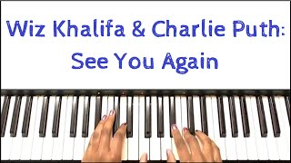 Wiz Khalifa & Charlie Puth - See You Again: Piano Tutorial