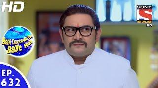Badi Door Se Aaye Hain - बड़ी दूर से आये है - Episode 632 - 8th November, 2016
