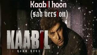 Kaabil Hoon  Sad Version Kaabil  Hrithik Roshan Yami Gautam  Jubin Nautiyal